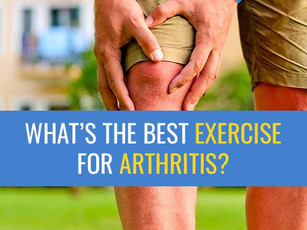 What is the best exercise for arthritis?