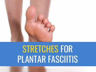 Top stretches for treating your own Plantar Fasciitis