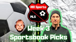 MLS Article- Week 3 Sportsbook Picks