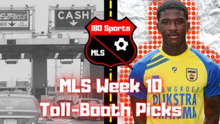 Week 10 MLS Toll-Booth Picks