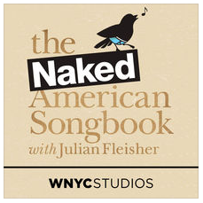 Latest Episode of The Naked American Songbook drops featuring Ira Glass
