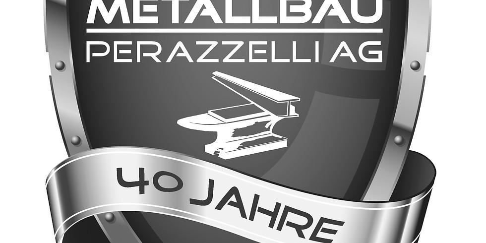40 Jahre Metallbau Perazzelli AG