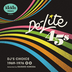 kickin presents De-Lite 45s
