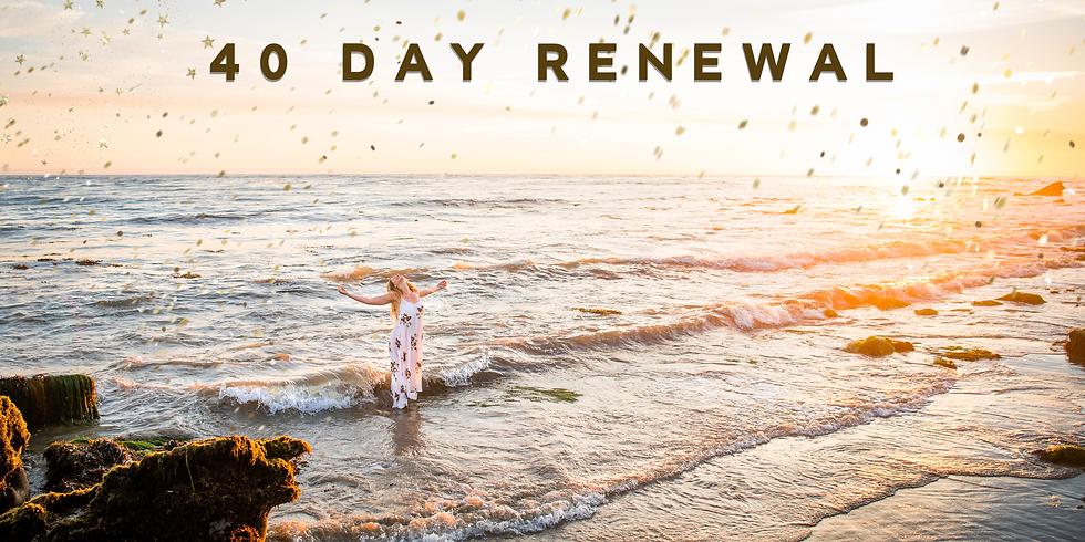 40 Day Renewal
