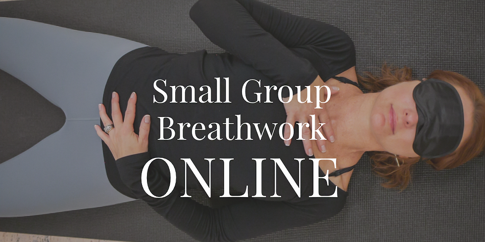ONLINE : Small Group Breathwork- Afternoon