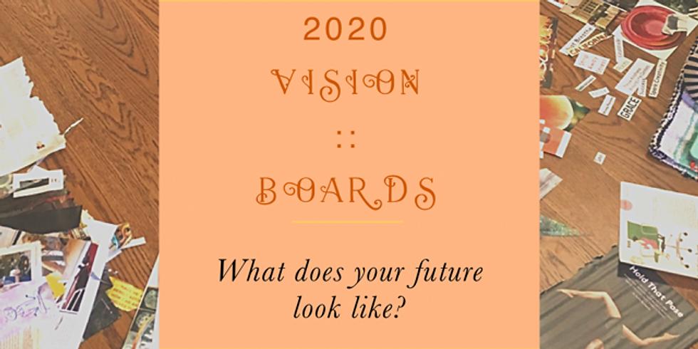 2020 Vision :: Boards
