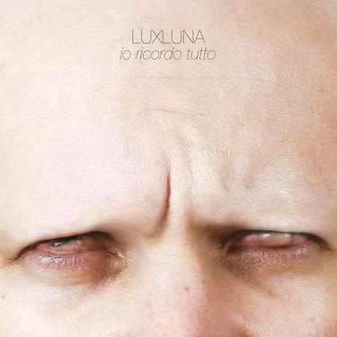 Luxluna IO RICORDO TUTTO cover
