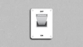 The Struggle Switch