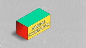 MINDFULNESS: An Intro Series Part 5 - Foundation Skills