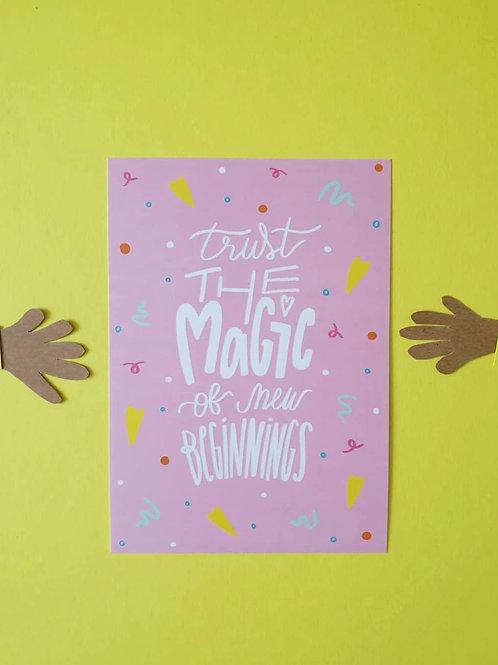 Trust the magic of new beginnings Postcard!