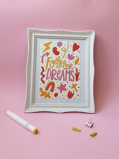 Follow your dreams print A5