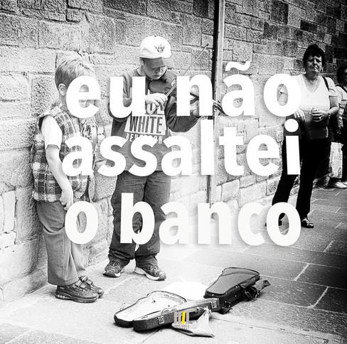Eu_não_assaltei_o_Banco-54.jpg