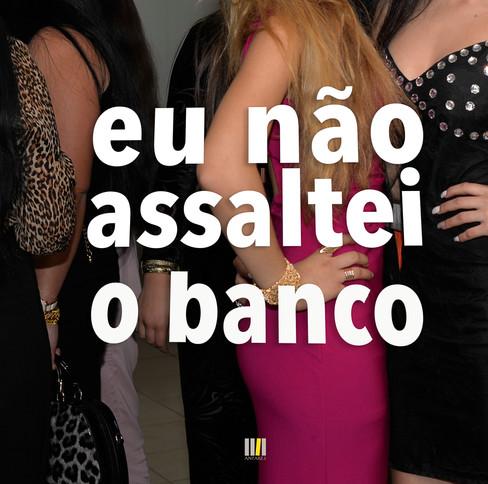 Eu_não_assaltei_o_Banco-62.jpg