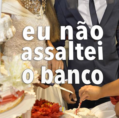 Eu_não_assaltei_o_Banco-55.jpg