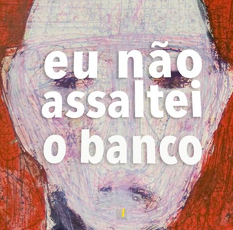 Eu_não_assaltei_o_Banco-51.jpg