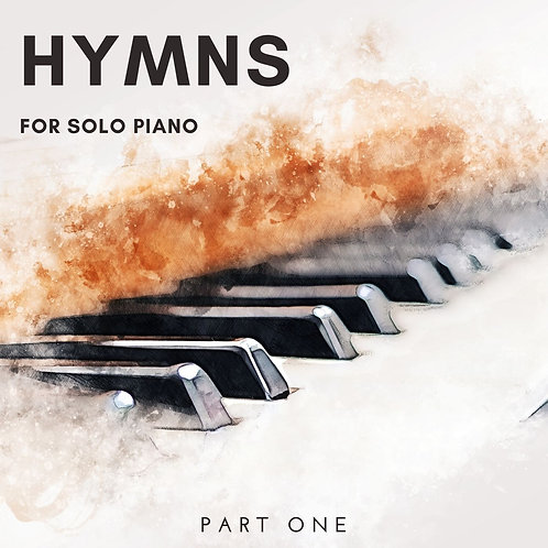 Hymns for Solo Piano, Part One (10 Song Collection)