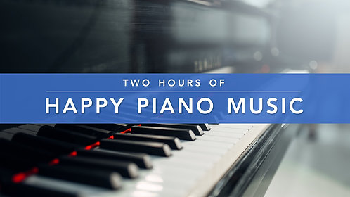 Two Hours of Happy Piano Music