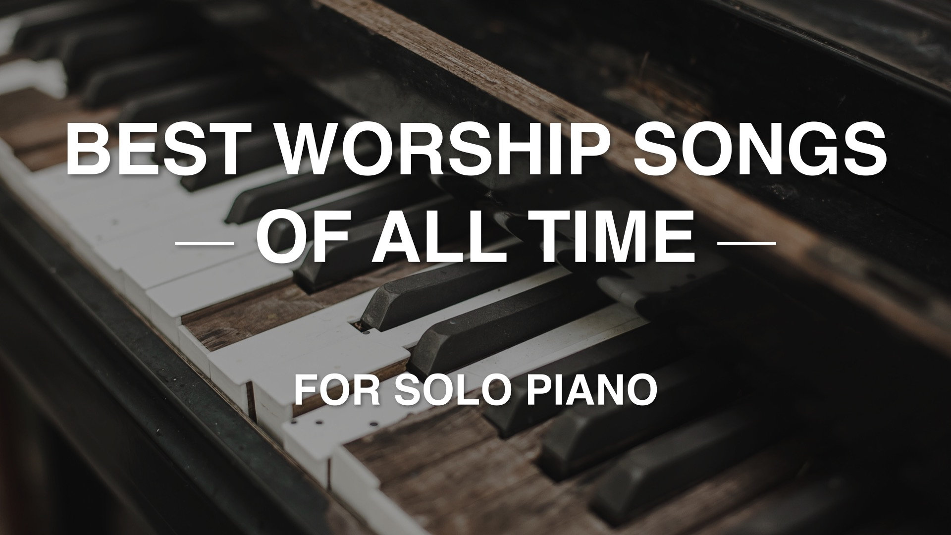 Best Worship Songs of All Time - mp3 recordings