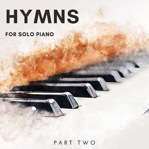 Hymns for Solo Piano, Part Two (10 Song Collection)