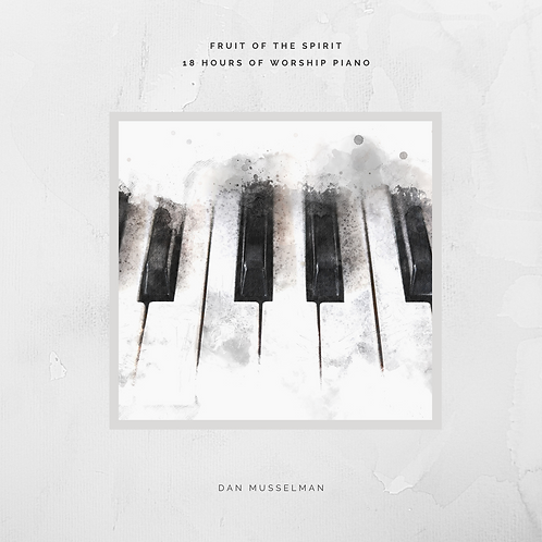 Fruit of the Spirit: 18 Hours of Worship Piano