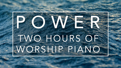 Power - Two Hours of Worship Piano