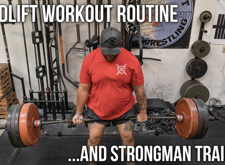 2019 Bulk Up Season: Deadlift Routine And Strongman Training