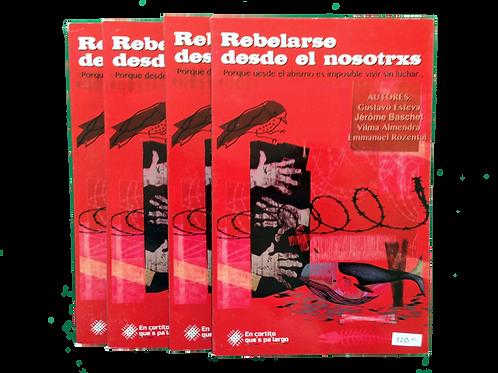 """""""Rebelarse Desde El Nosotrxs"""""""