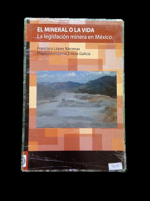 """""""El Mineral O La Vida: La Legislación Minera en México"""""""