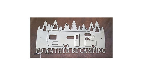 """I'd rather be camping"" WALL ART"
