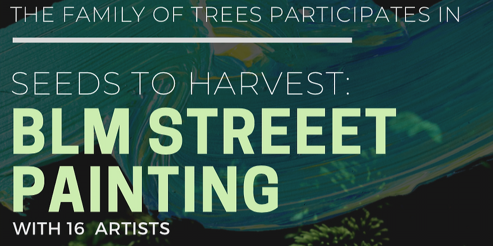 BLM STREET PAINTING: Seeds to Harvest