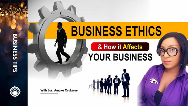 BUSINESS ETHICS AND HOW IT AFFECTS YOUR BUSINESS GROWTH