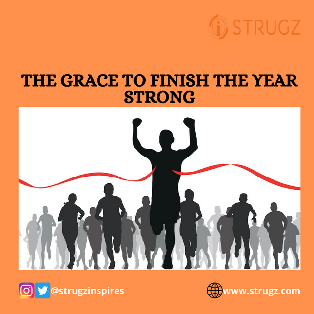 GRACE TO FINISH THE YEAR STRONG