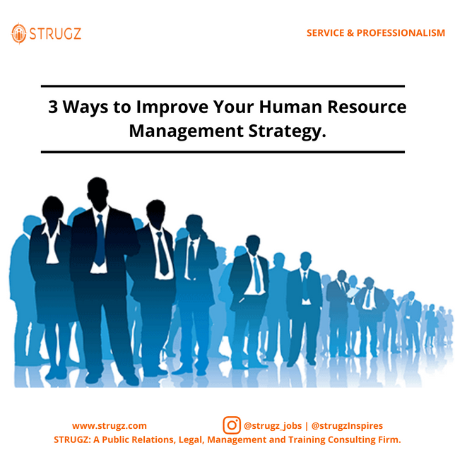 3 WAYS TO IMPROVE YOUR HUMAN RESOURCE MANAGEMENT STRATEGY