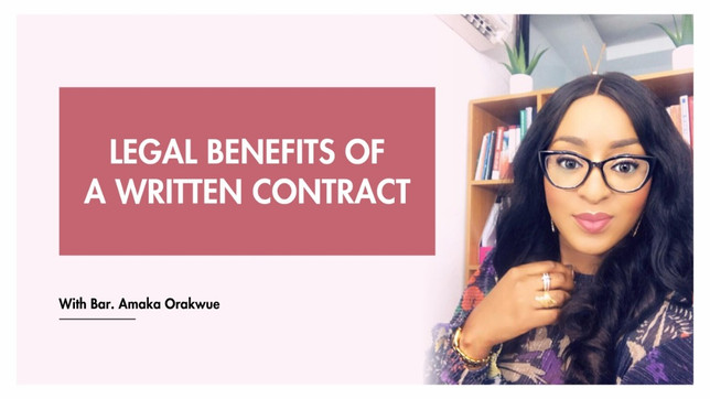 LEGAL BENEFITS OF A WRITTEN CONTRACT