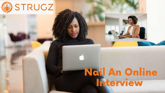 HOW TO NAIL AN ONLINE INTERVIEW