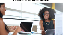 HAVE YOU REVIEWED YOUR TERMS FOR BUSINESS?