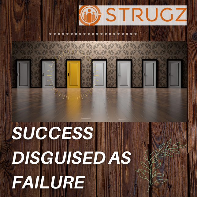 SUCCESS DISGUISED AS FAILURE