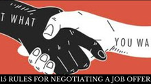 15 RULES FOR NEGOTIATING A JOB OFFER