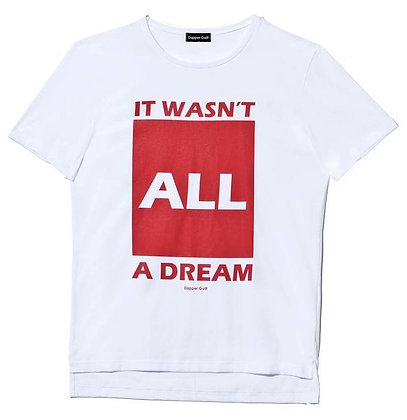 MEN'S IT WASN'T ALL A DREAM TEE