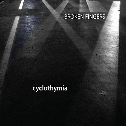 BROKEN FINGERS | CYCLOTHYMIA