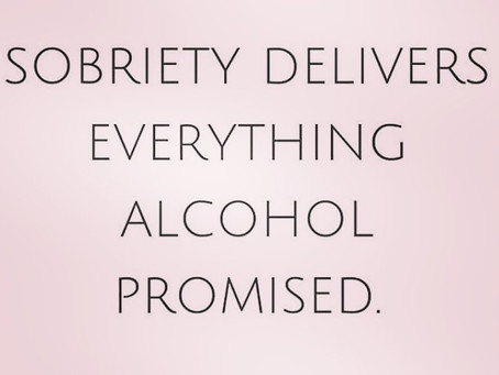 Does sobriety deliver what alcohol promised?