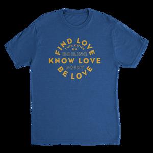 "TC ""Find Love, Know Love, Be Love"" Kickstarter T-shirt ($20)"