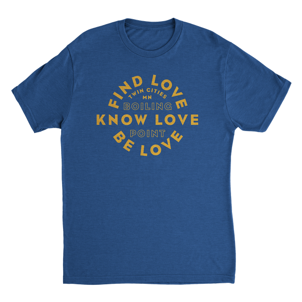 "TC ""Find Love, Know Love, Be Love"" Kickstarter T-shirt ($20)"