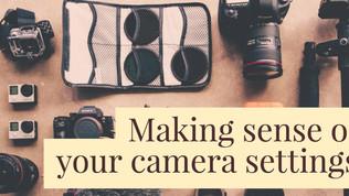 Making sense of your camera settings