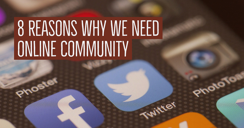 8 reasons why we need online community