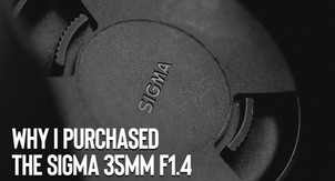 Why I purchased the Sigma 35mm f1.4