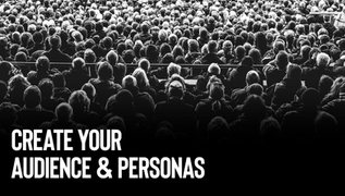 Create your audience and personas