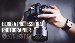 Being a professional photographer - What does that mean?