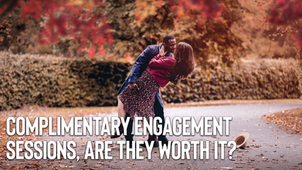 Complimentary engagement sessions, are they worth it?
