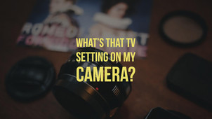 What's that TV setting on my camera?